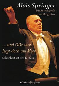 Alois Springer - Die Autobiografie eines Dirigenten